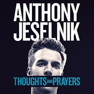 anthony-jeselnik-thoughts-and-prayers
