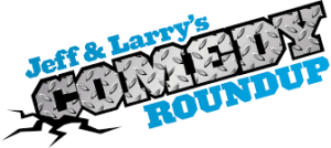 jeff and larrys comedy roundup show logo