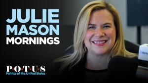Julie Mason Mornings: SiriusXM POTUS Politics
