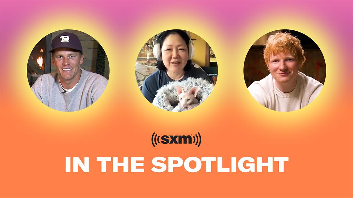 In the Spotlight: Watch Tom Brady, Ed Sheeran, Margaret Cho & more on SiriusXM