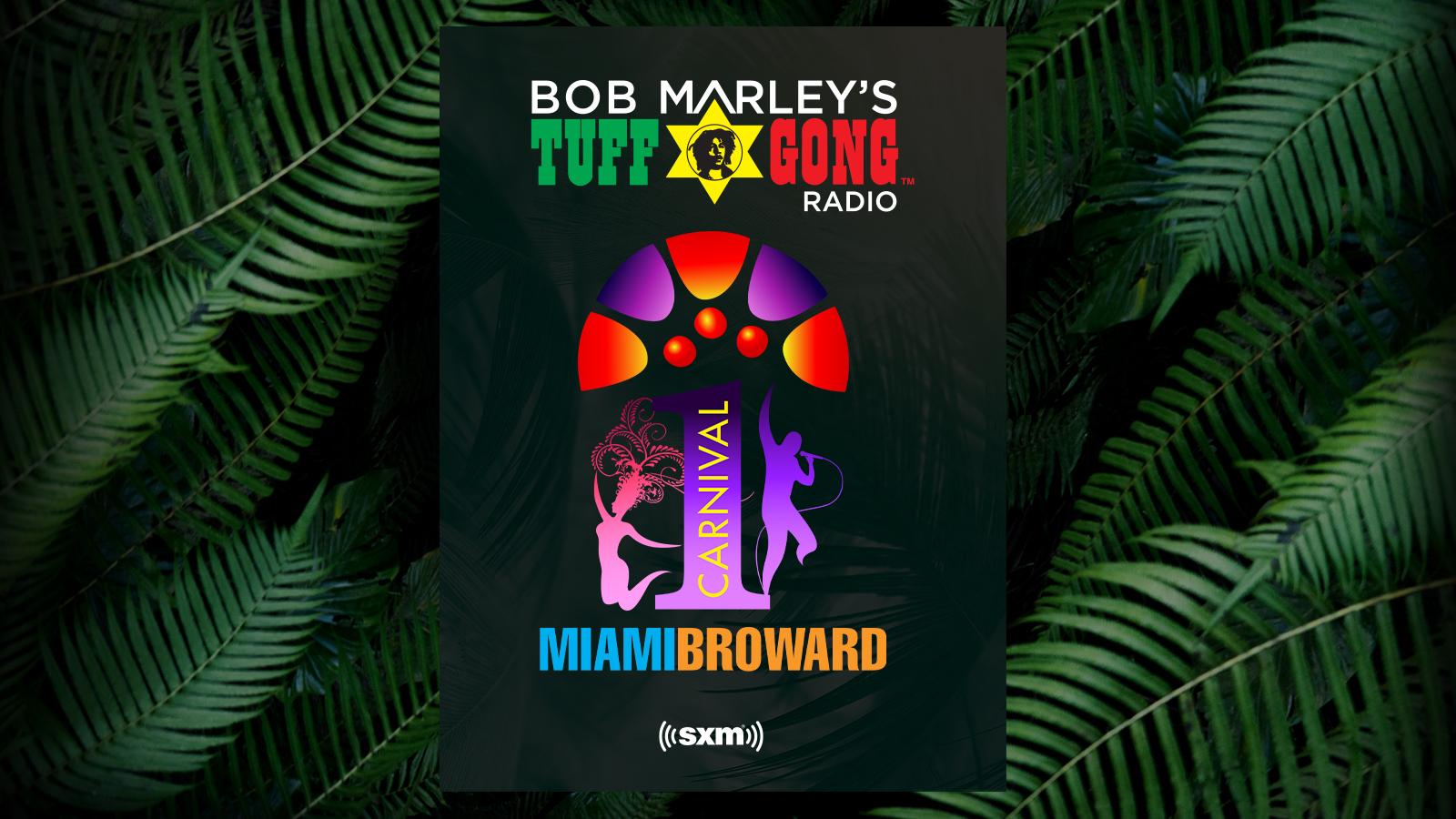Hear sets from Miami Broward One Carnival & Parade Festival on Bob Marley's Tuff Gong Radio
